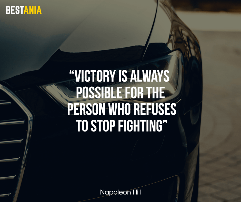 """Victory is always possible for the person who refuses to stop fighting. """"Napoleon Hill"""""""