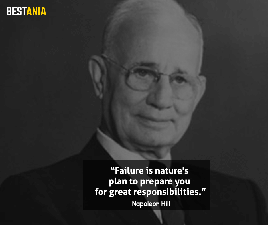 """Failure is nature's plan to prepare you for great responsibilities. """"Napoleon Hill"""""""