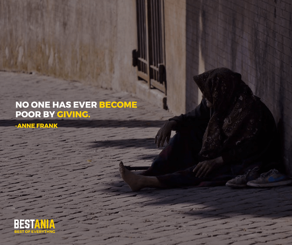 """""""No one has ever become poor by giving."""" Anne Frank"""
