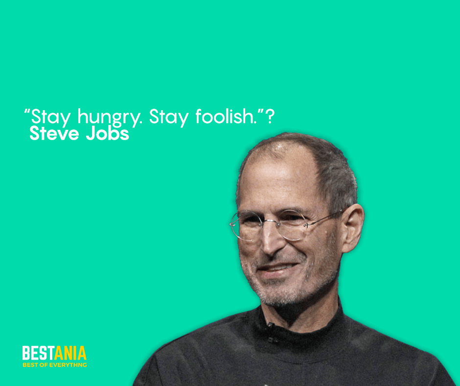 "Steve Jobs Quote ,,,""Stay hungry, stay foolish."" Steve Jobs"