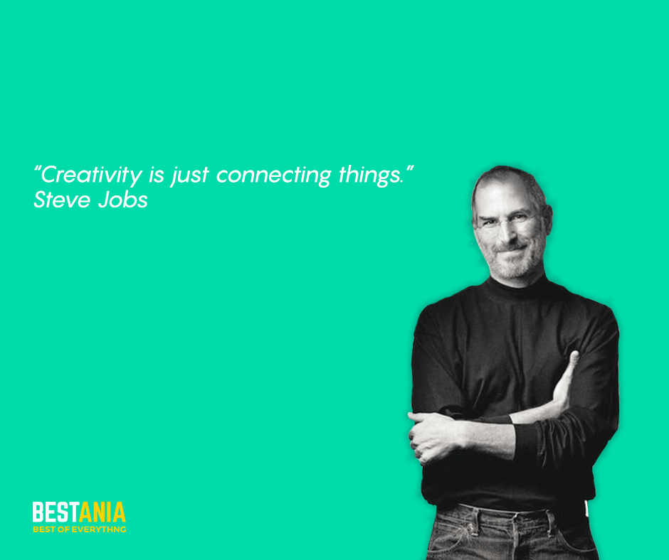 "Steve Jobs Quote,,,,""Creativity is just connecting things.""  Steve Jobs"