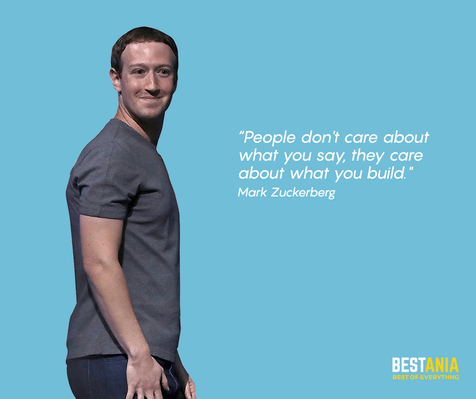 """Mark Zuckerburg quote,,,,People don't care about what you say, they care about what you build. """"Mark Zuckerburg"""""""