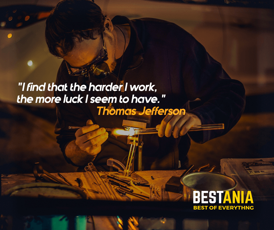 """I find that the harder I work, the more luck I seem to have."" Thomas Jefferson"