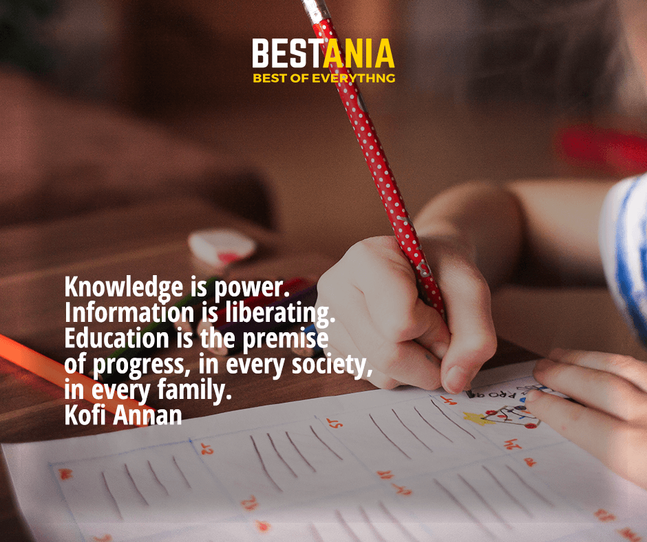 Knowledge is power. Information is liberating. Education is the premise of progress, in every society, in every family. Kofi Annan
