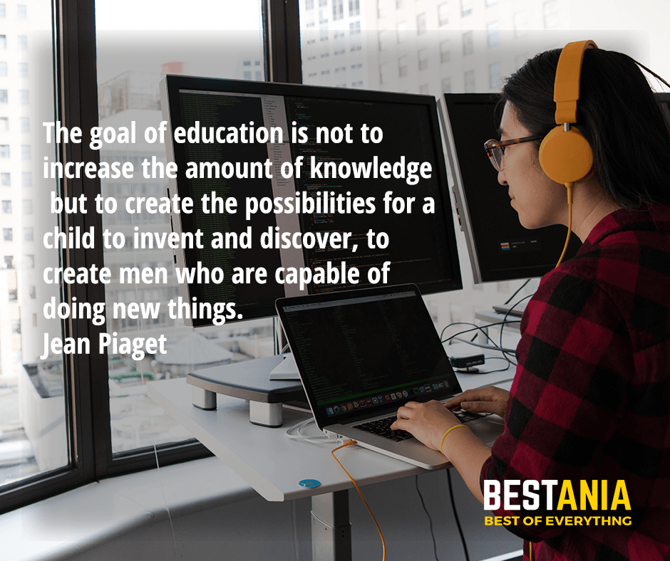 The goal of education is not to increase the amount of knowledge but to create the possibilities for a child to invent and discover, to create men who are capable of doing new things. Jean Piaget