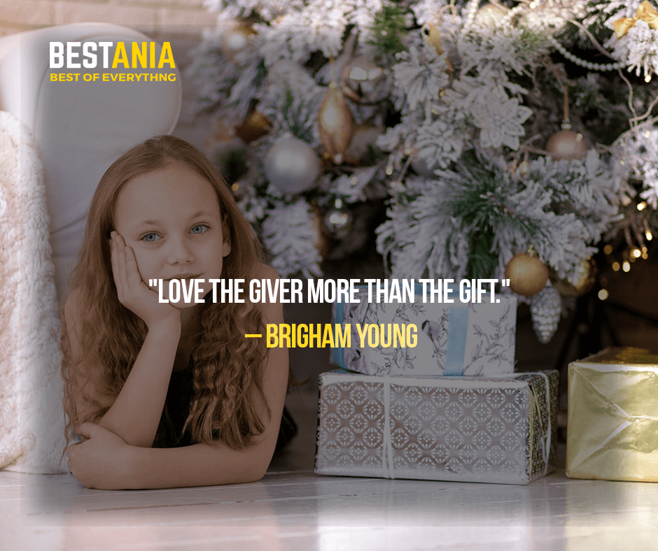 """""""LOVE THE GIVER MORE THAN THE GIFT.""""  – BRIGHAM YOUNG"""