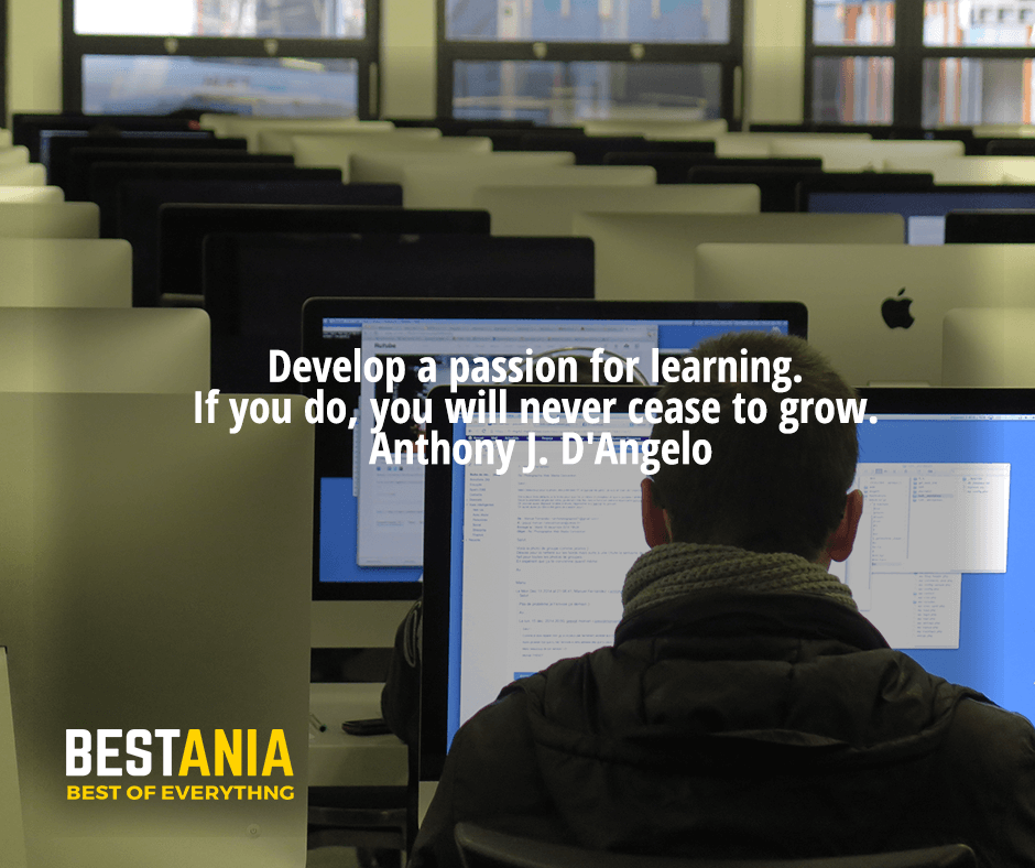 Develop a passion for learning. If you do, you will never cease to grow. Anthony J. D'Angelo