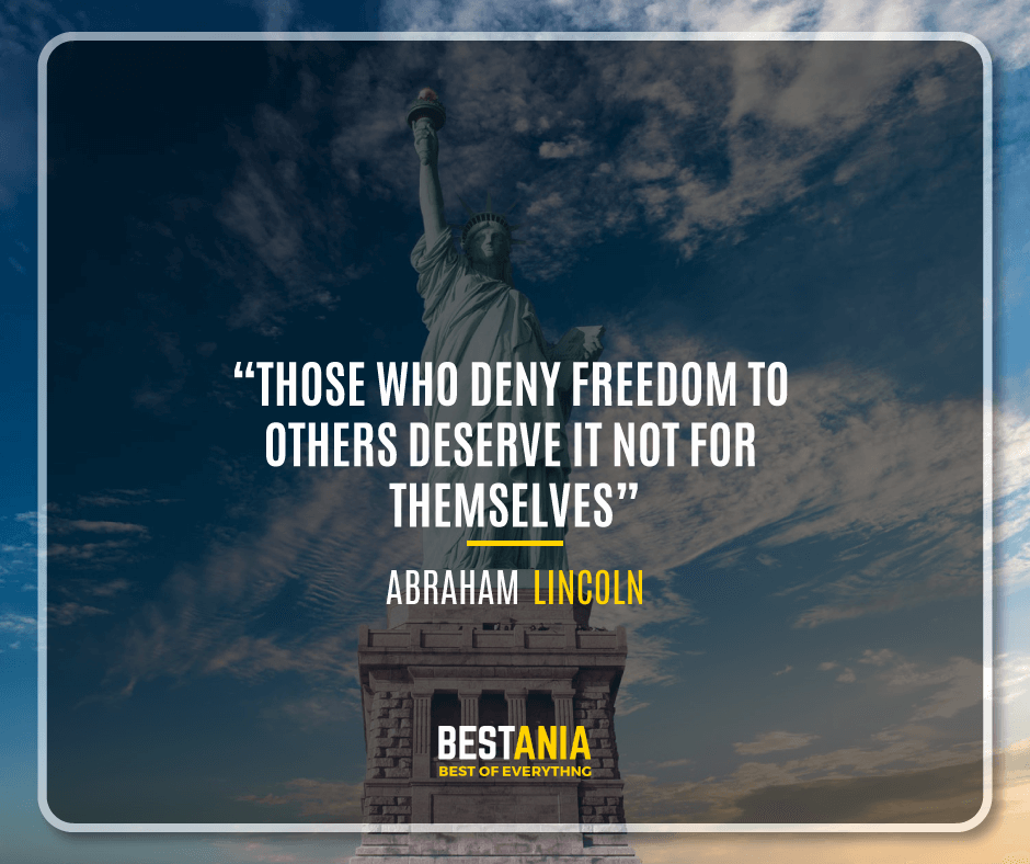 """""""THOSE WHO DENY FREEDOM TO OTHERS DESERVE IT NOT FOR THEMSELVES.""""  ABRAHAM LINCOLN"""