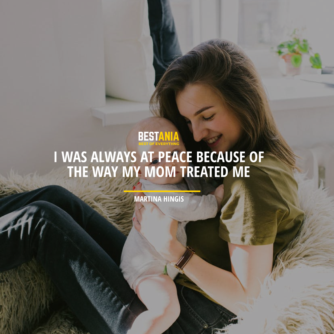 """""""I WAS ALWAYS AT PEACE BECAUSE OF THE WAY MY MOM TREATED ME."""" MARTINA HINGIS"""