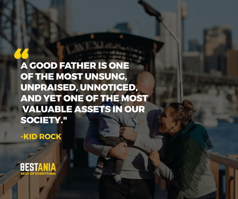 """A GOOD FATHER IS ONE OF THE MOST UNSUNG, UNPRAISED, UNNOTICED, AND YET ONE OF THE MOST VALUABLE ASSETS IN OUR SOCIETY."" BILLY GRAHAM"