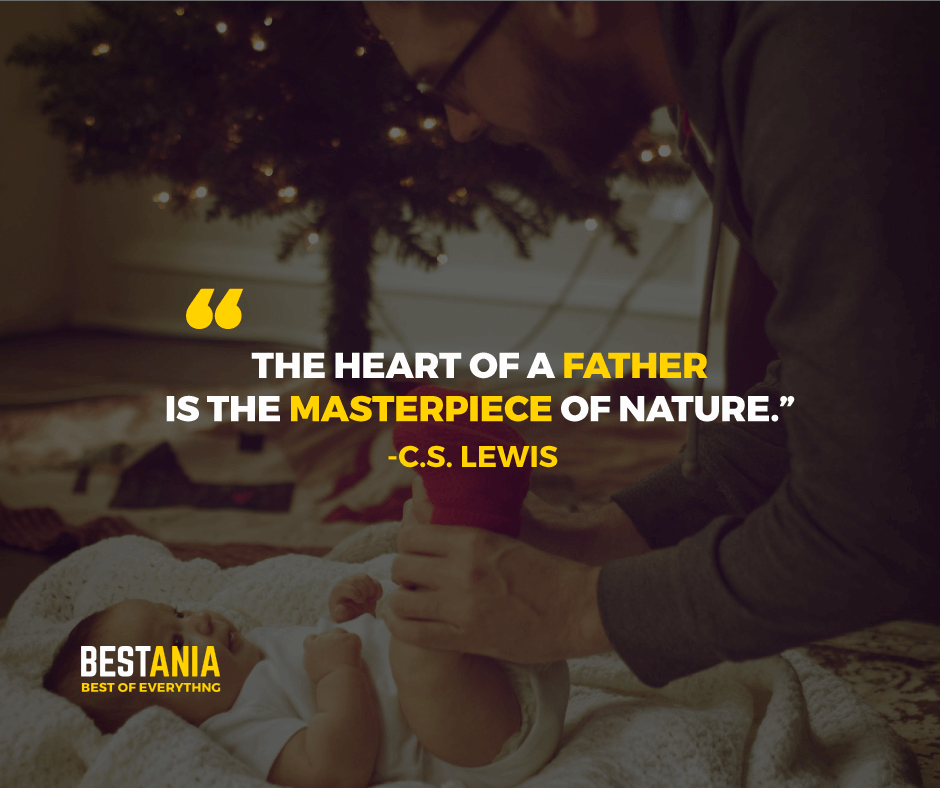 """THE HEART OF A FATHER IS THE MASTERPIECE OF NATURE."" ANTOINE FRANCOIS PREVOST"