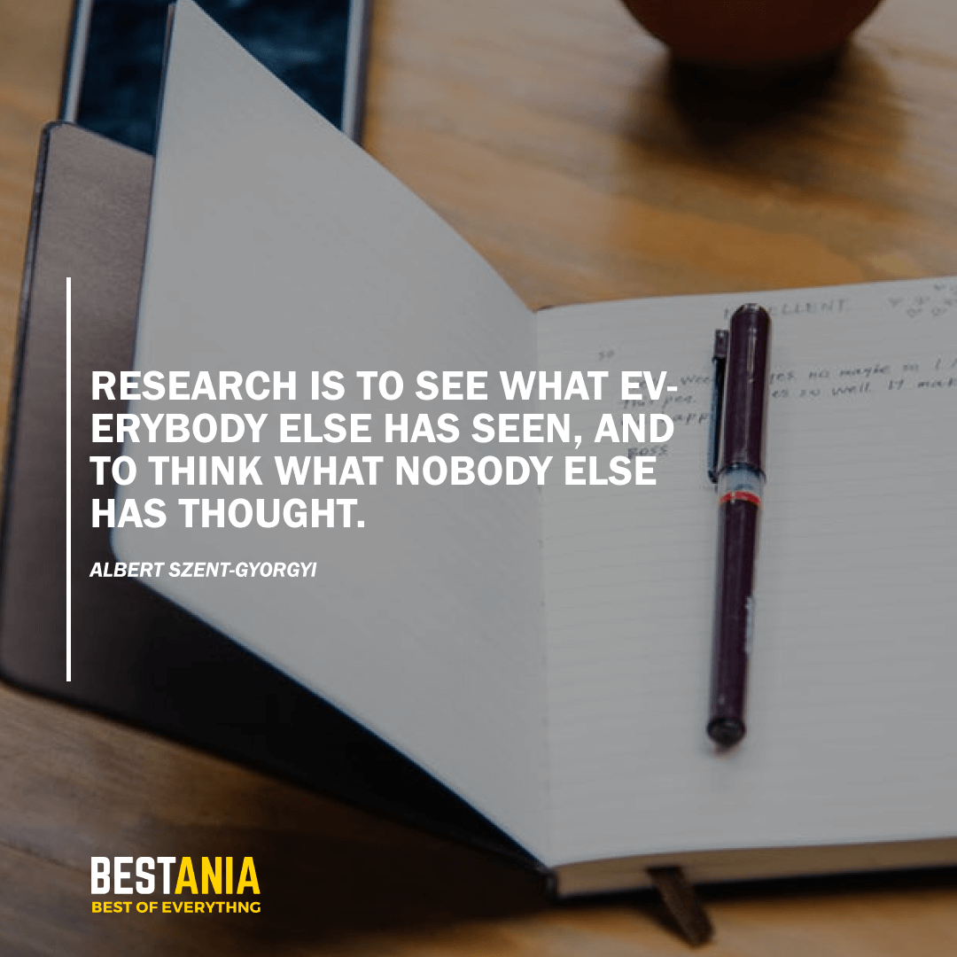 """""""RESEARCH IS TO SEE WHAT EVERYBODY ELSE HAS SEEN, AND TO THINK WHAT NOBODY ELSE HAS THOUGHT."""" ALBERT SZENT-GYORGYI"""
