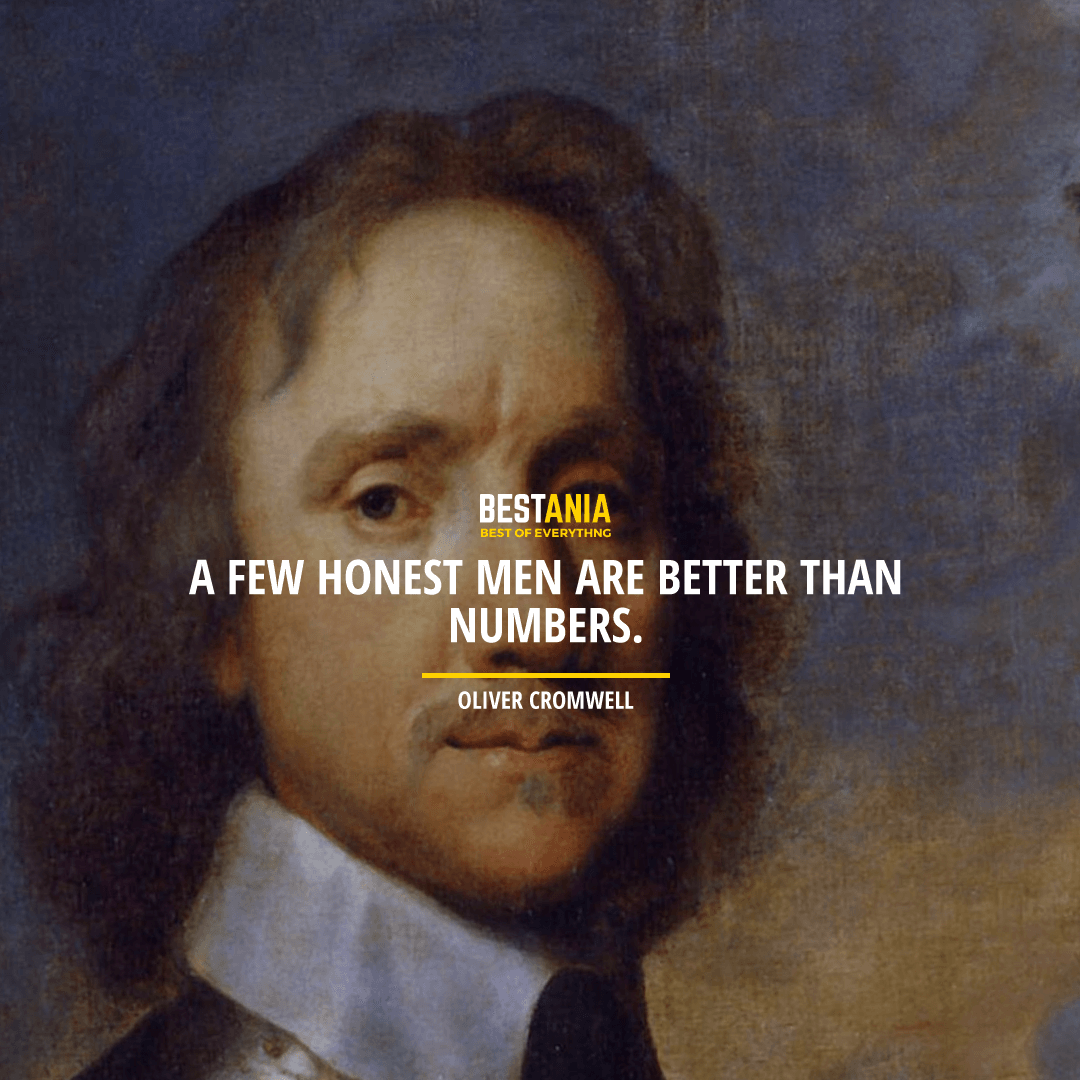 """A FEW HONEST MEN ARE BETTER THAN NUMBERS.""  OLIVER CROMWELL"