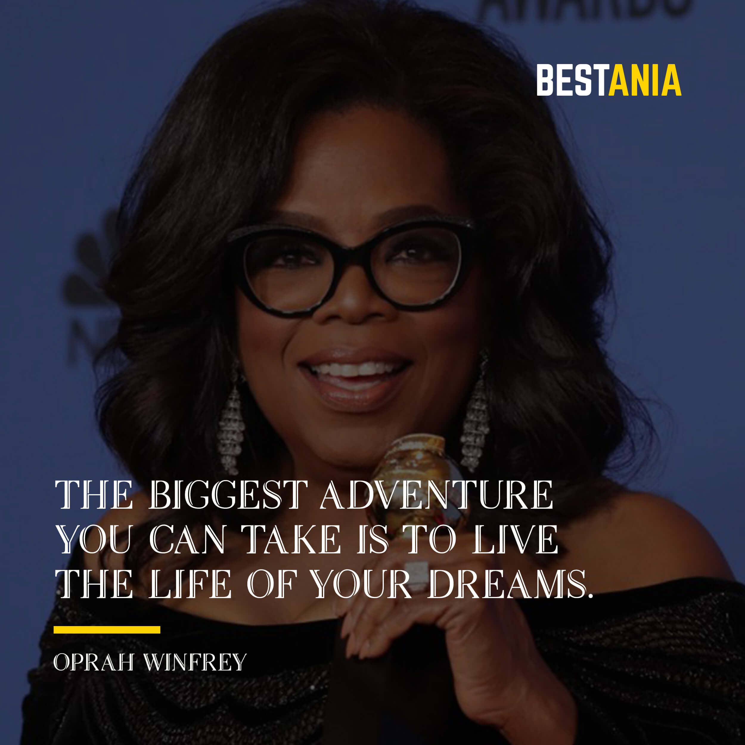 """""""THE BIGGEST ADVENTURE YOU CAN TAKE IS TO LIVE THE LIFE OF YOUR DREAMS.""""  OPRAH WINFREY"""