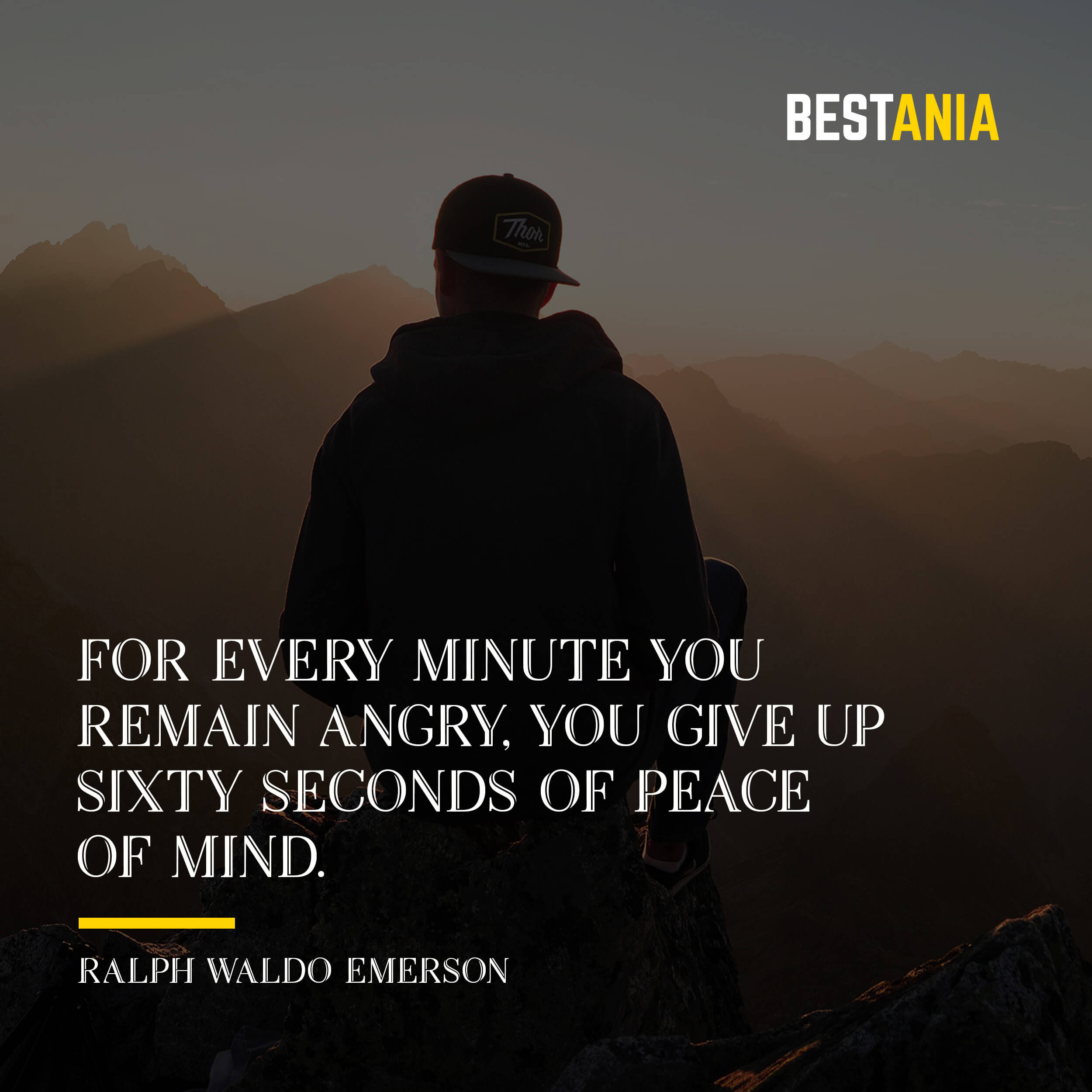 """FOR EVERY MINUTE YOU REMAIN ANGRY, YOU GIVE UP SIXTY SECONDS OF PEACE OF MIND."" RALPH WALDO EMERSON"