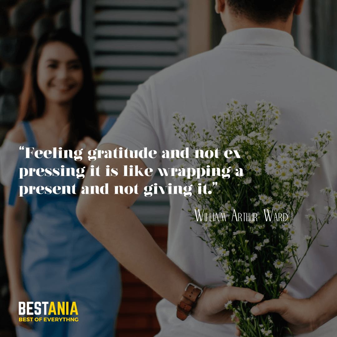 """""""Feeling gratitude and not expressing it is like wrapping a present and not giving it."""" —William Arthur Ward"""