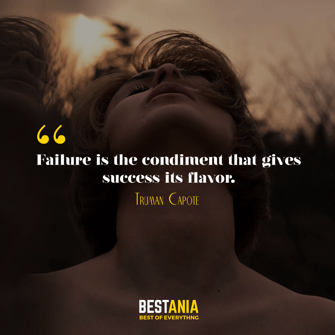 Failure is the condiment that gives success its flavor. Truman Capote