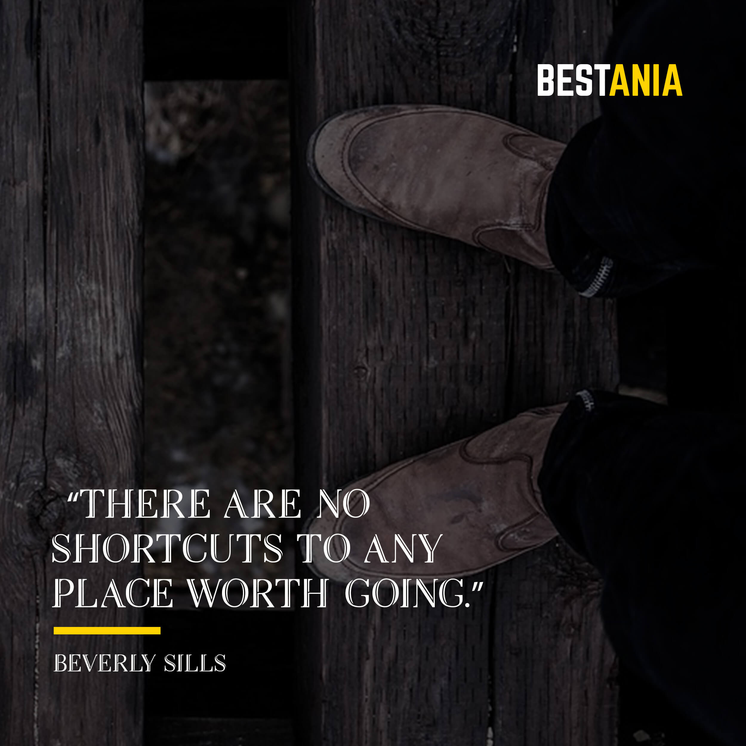 """""""There are no shortcuts to any place worth going."""" – Beverly Sills"""