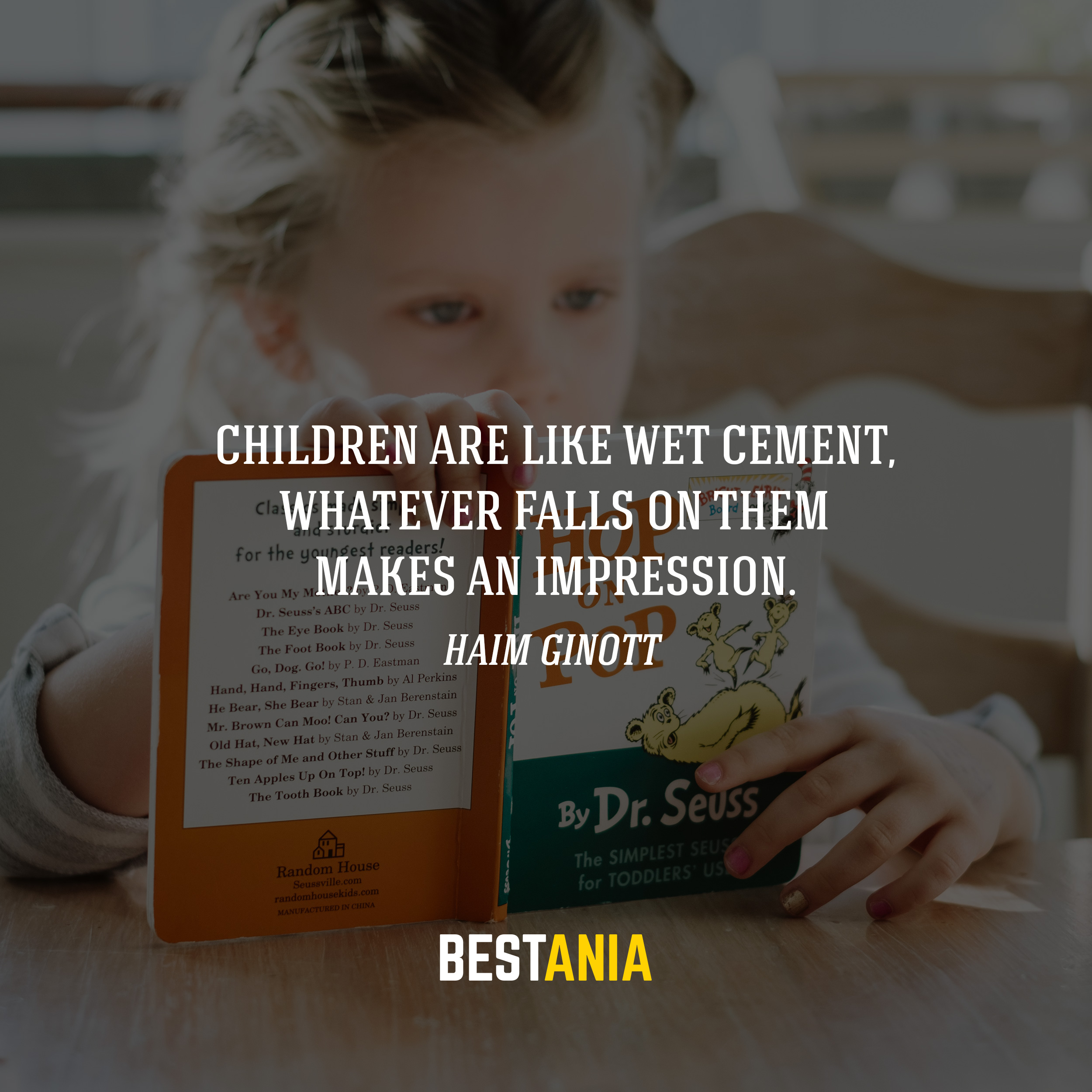 Children are like wet cement, whatever falls on them makes an impression. Haim Ginott