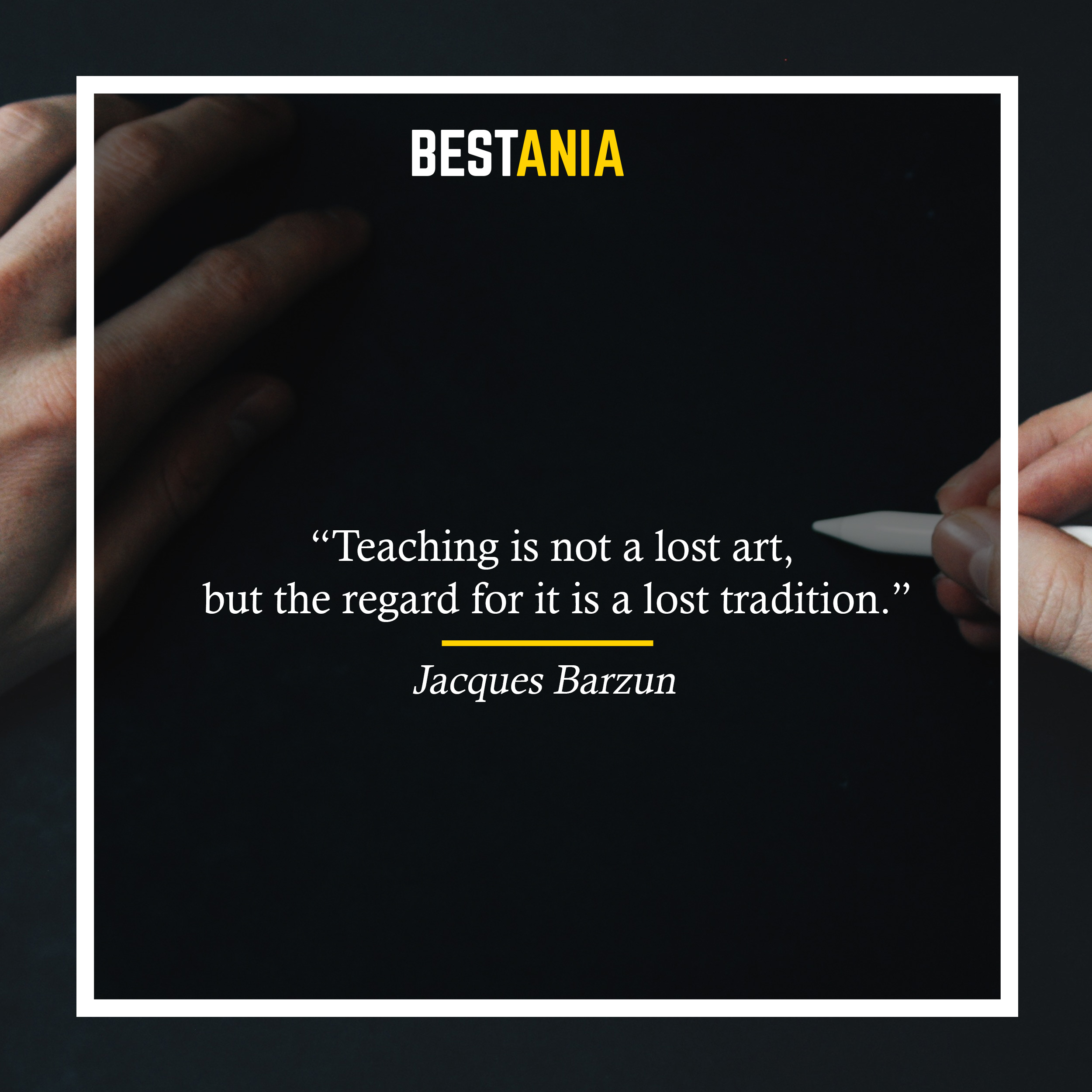 Teaching is not a lost art, but the regard for it is a lost tradition. —Jacques Barzun