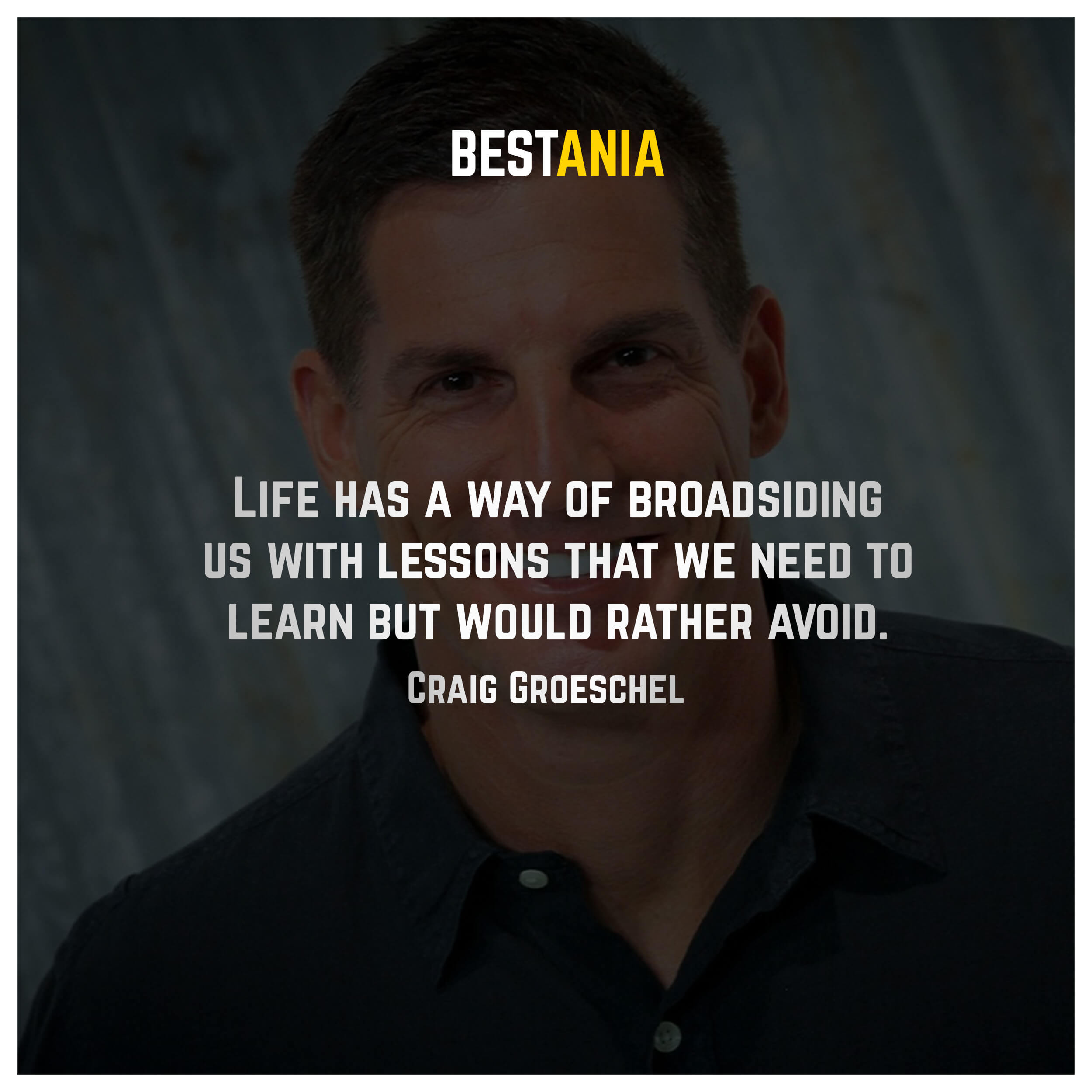 Life has a way of broadsiding us with lessons that we need to learn but would rather avoid. Craig Groeschel