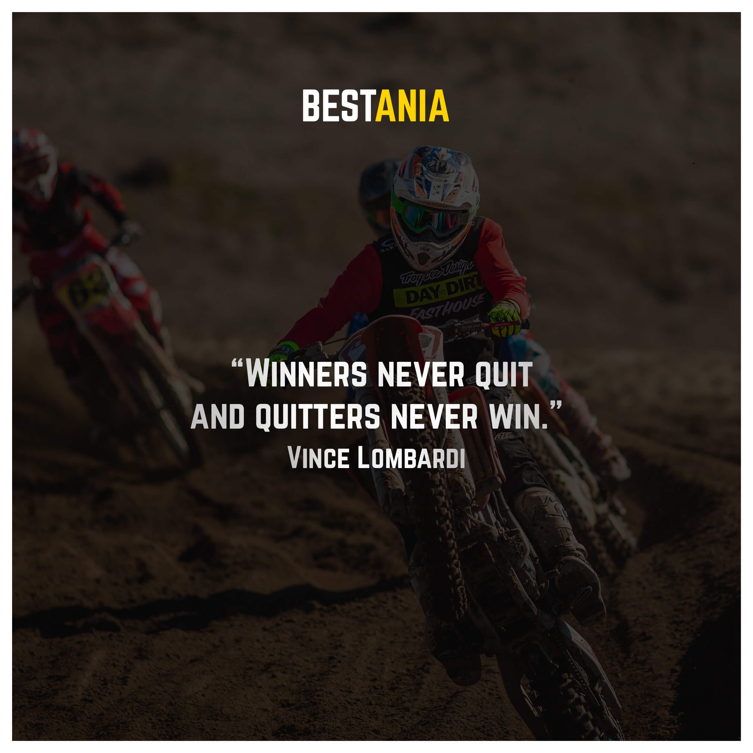 """""""Winners never quit and quitters never win."""" – Vince Lombardi"""
