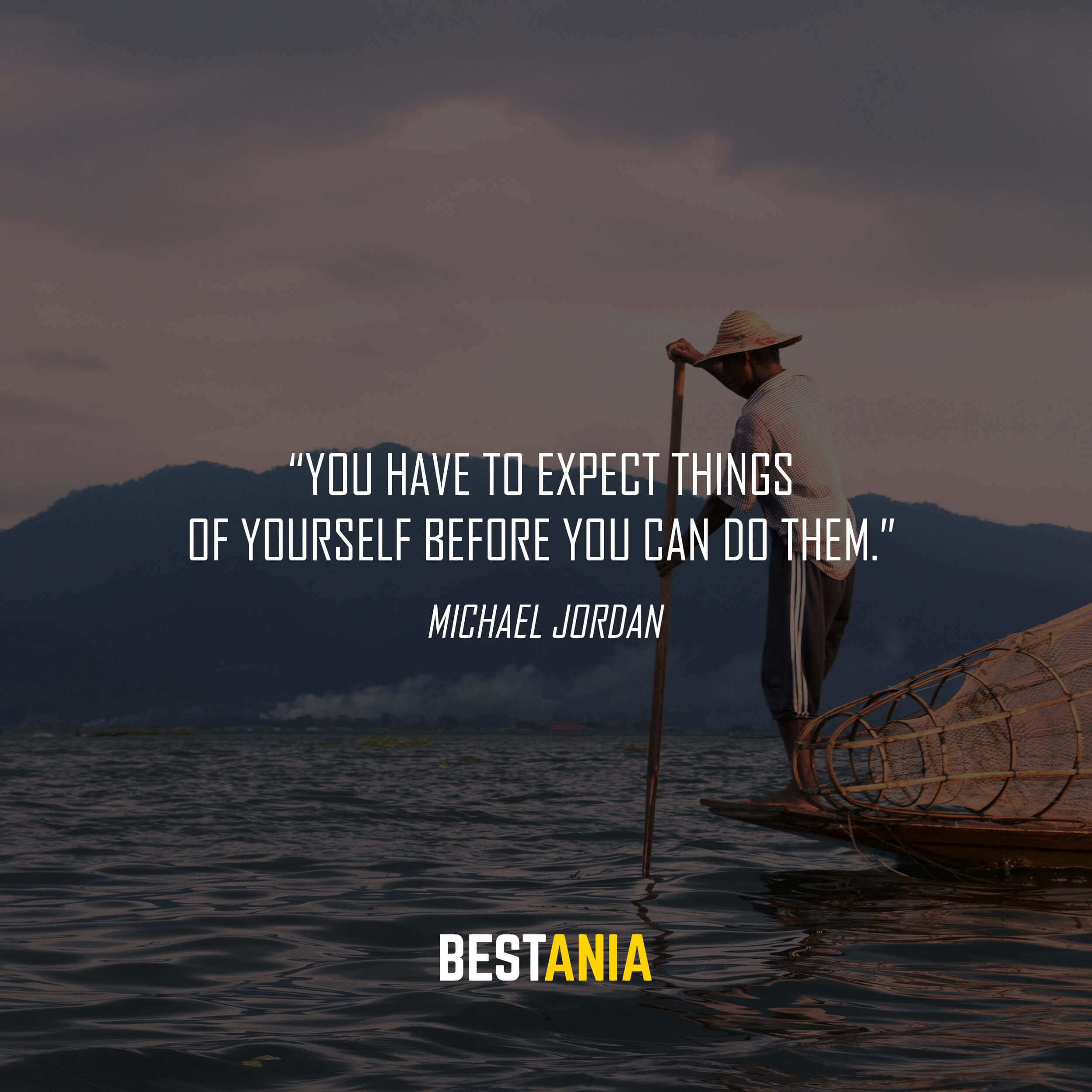 """""""You have to expect things of yourself before you can do them."""" – Michael Jordan"""
