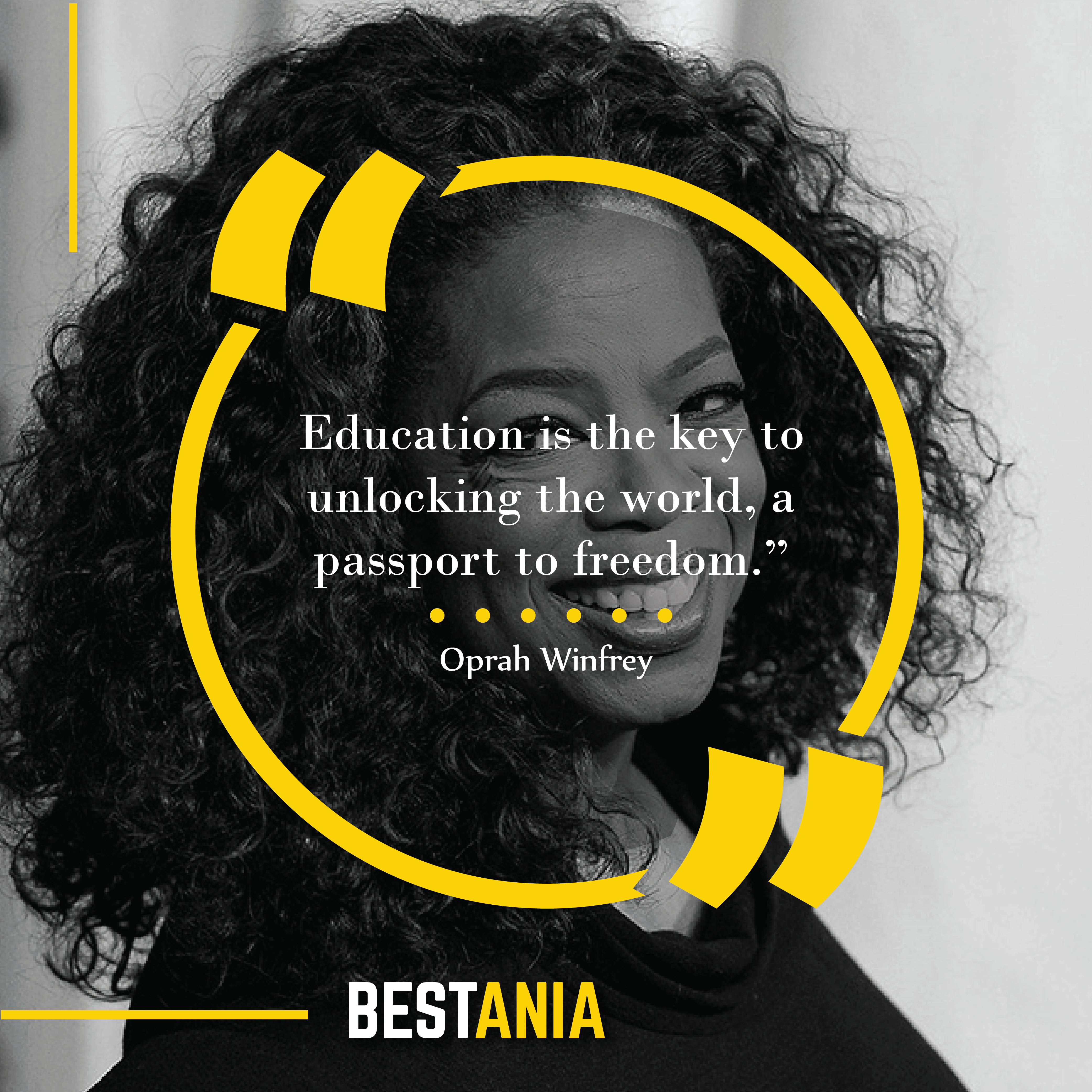"""""""Education is the key to unlocking the world, a passport to freedom."""" - Oprah Winfrey"""